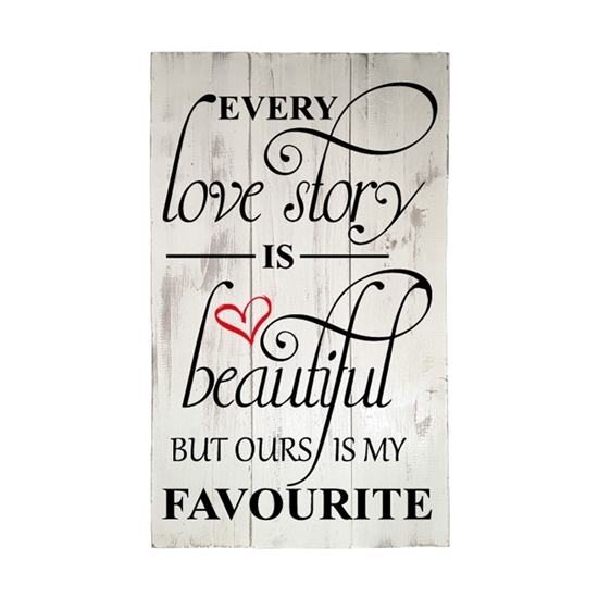 Every Love Story - Wooden Pallet Sign