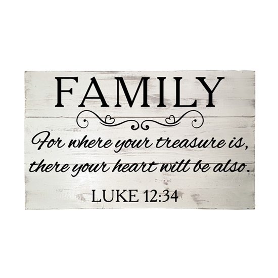 Family, Where Your Treasury Is - Wooden Pallet Sign