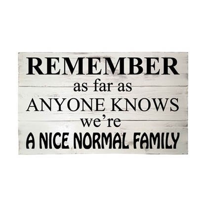 Remember As Far As Anyone Know - Wooden Pallet Sign