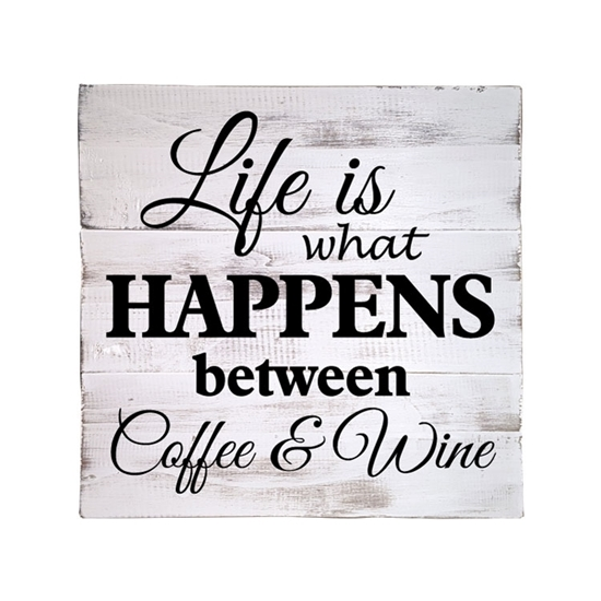 Life is what happens Wooden Pallet Sign