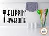 Flippin' Awesome Vinyl Wall Art