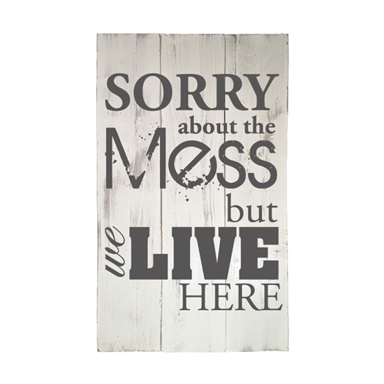 Sorry About The Mess Wooden Pallet Sign