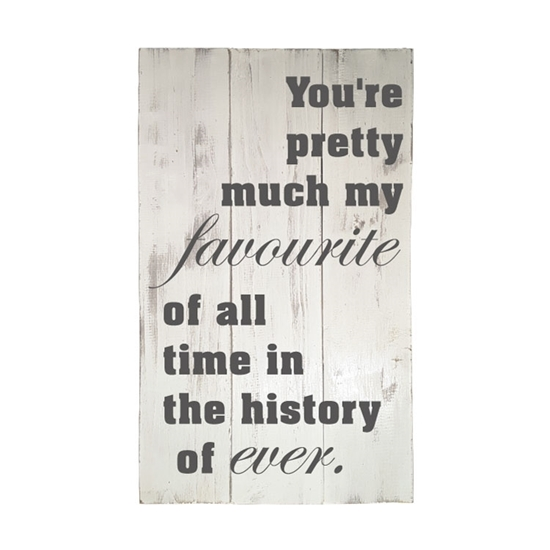 You're Pretty Much My Favourite Handmade Wooden Pallet Sign