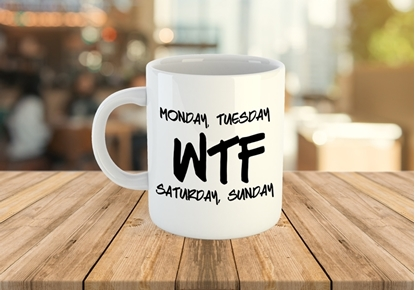 Monday, Tuesday, WTF, Saturday, Sunday Coffee Mug