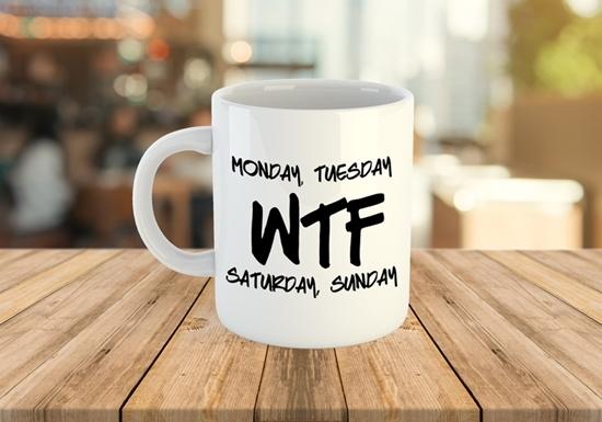 Monday, Tuesday, WTF, Saturday, Sunday Coffee Mug