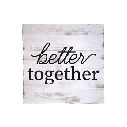 Better Together Wooden Pallet Sign