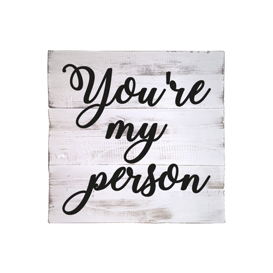 You're My Person Wooden Pallet Sign