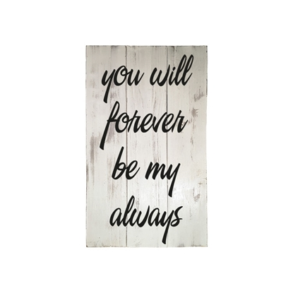 You Will Forever Be My Always Wooden Pallet Sign