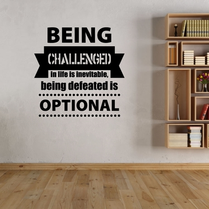 Being Challenged in life Vinyl Wall Art