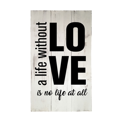 A life without love Wooden Pallet Sign